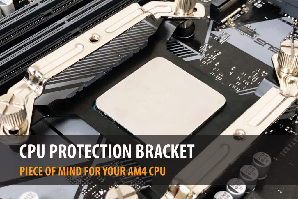 CPU Protection Bracket
